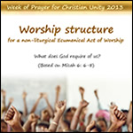 Week of Prayer for Christian Unity 2013 - Worship structure non-liturgical