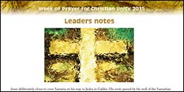 Week of Prayer for Christian Unity 2015 - Leaders Notes
