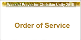 Week of Prayer for Christian Unity - Order of Service