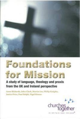 Foundations for Mission: A Study of Language, Theology and Praxis from the UK and Ireland Perspective (ebook)
