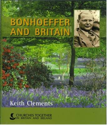 Bonhoeffer and Britain (paperback)