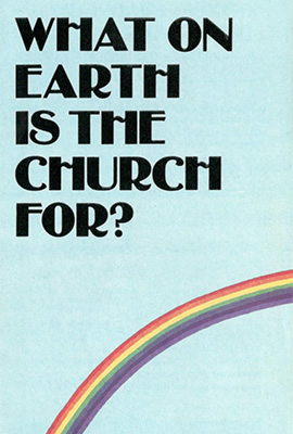 What on Earth is the Church for? (leaflet)