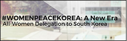 Update: International women's peace delegation to Korea
