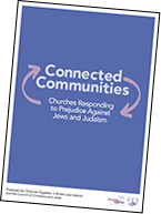 Connected Communities: Churches Responding to Prejudice Against Jews and Judaism